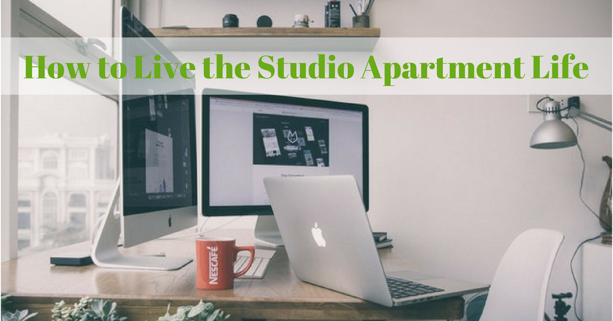 how to love living in a studio apartment