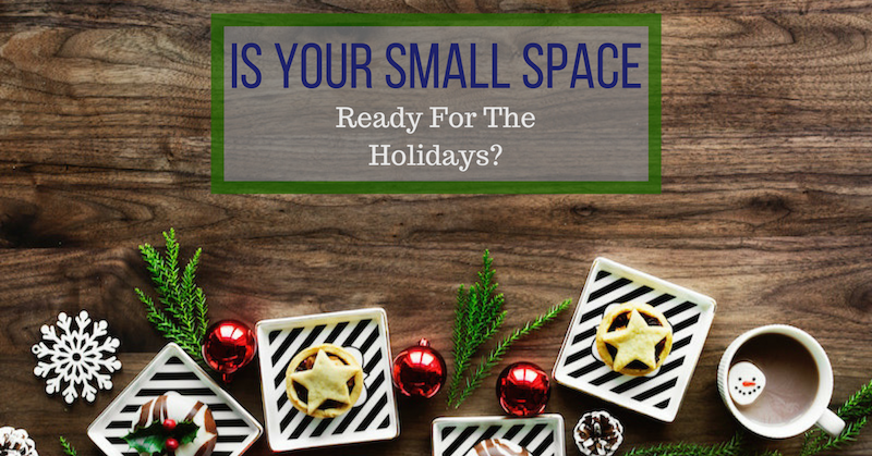 is your small space ready for the holidays